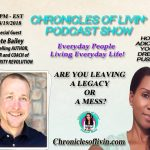 Ep 110 – ARE YOU LEAVING A LEGACY or A Mess? ADionne and Nate Bailey -Author, Leader, and Coach