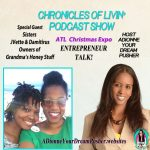 GRANDMA'S HONEY STUFF – ATL CHRISTMAS EXPO Ep- 169 – ADionne Your Dream Pusher
