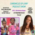 SLYME TYME YOUNG SISTERS – ATL Christmas Expo Ep 166 – ADionne Your Dream Pusher