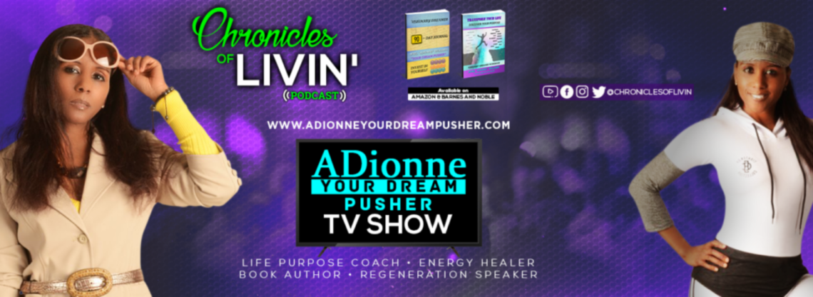 "ADionne ""Your Dream Pusher"""