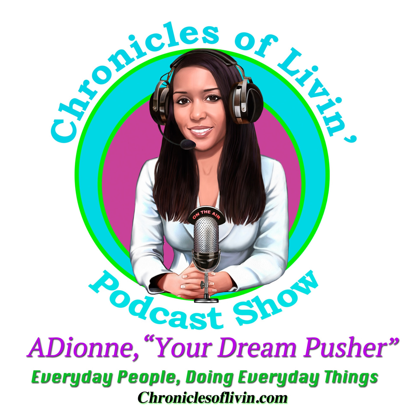Chronicles of Livin Podcast Show